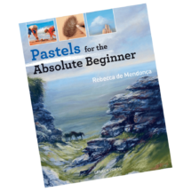 Cover of Pastels for the Absolute Beginner, by Rebecca de Mendonça..